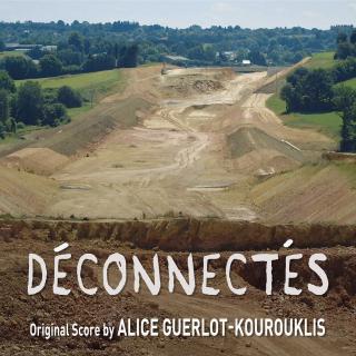 Déconnectés - Original Score by Alice Guerlot-Kourouklis