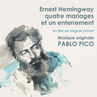 Ernest Hemingway - Quatre Mariages et un Enterrement - Original Score by Pablo Pico