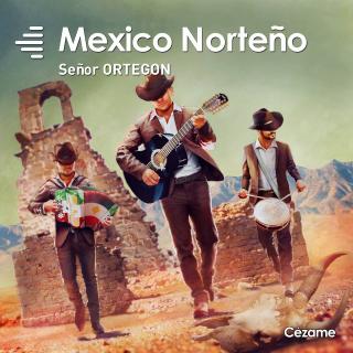 Mexico Norteño. Sr Ortegon