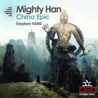 Mighty Han - China Epic. Stephan Yang