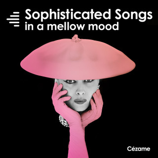 Sophisticated Songs in a Mellow Mood
