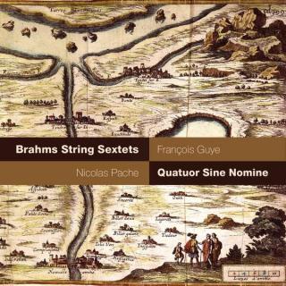 Brahms : Sextets - Quatuor sine nomine, N. pache, F. Guye