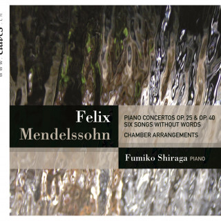 F. Mendelssohn, Piano Concertos op. 25 & 40, Six Songs Without Words