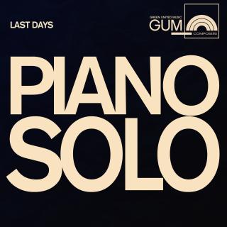 GUM Composers: Last Days - Piano Solo