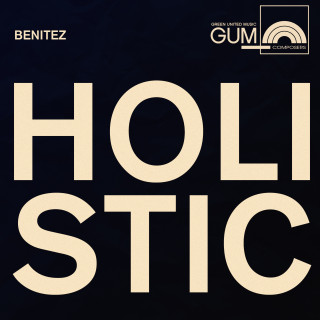 GUM Composers: Benitez - Holistic