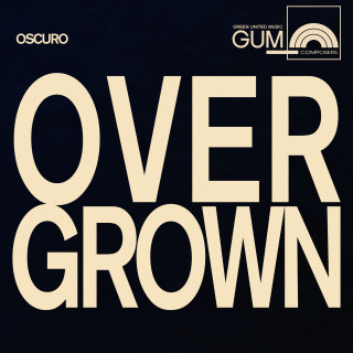 GUM Composers: Oscuro - Overgrown