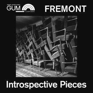 GUM Composers: Fremont - Introspective Pieces