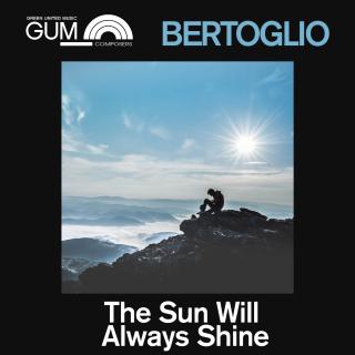 GUM Composers: Bertoglio - The Sun will Always Shine