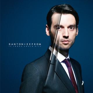 Danton Eeprom / If Looks Could Kill