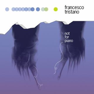 Francesco Tristano / Not for Piano