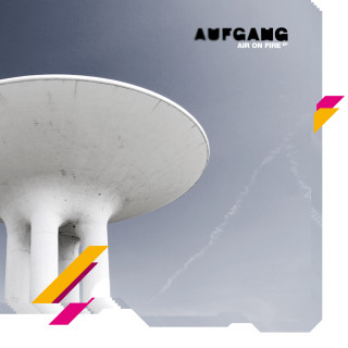 Aufgang / Air on Fire