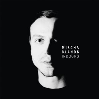 Mischa Blanos / Indoors EP