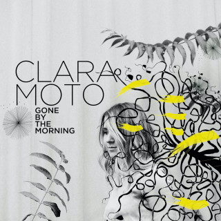 Clara Moto - Gone by the Morning