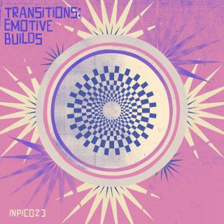 Transitions: Emotive Builds