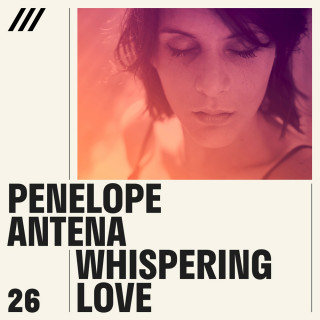 Penelope Antena - Whispering Love