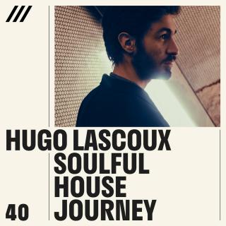 Hugo Lascoux - Soulful House Journey