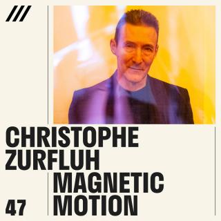 Christophe Zurfluh - Magnetic Motion