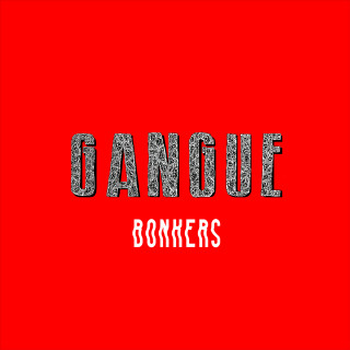 Gangue - Bonkers EP