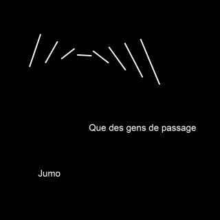 Jumo - Que des Gens de Passage