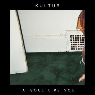 KULTUR - A Soul Like You