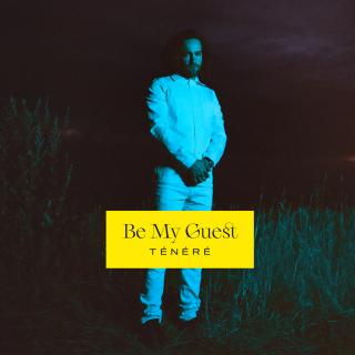 Ténéré - Be My Guest