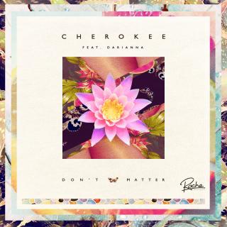 Cherokee - Don't Matter
