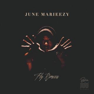 June Marieezy - Fly Remixes