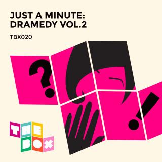 Just A Minute: Dramedy 2