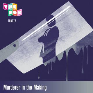 Murderer in the Making