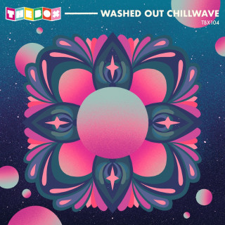 Washed Out Chillwave