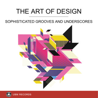 The Art Of Design - Sophisticated Grooves and Underscores