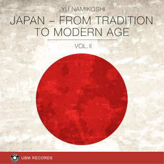 Japan - From Tradition To Modern Age Vol 2