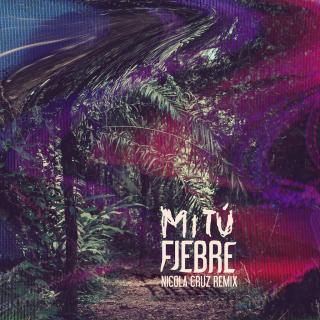 Mitú - Fiebre (Nicola Cruz Remix)