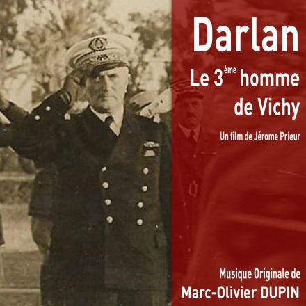 Darlan le 3ème homme de Vichy - Original score by Marc-Olivier Dupin